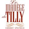 LE MANEGE DE TILLY